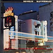 Man Overboard by Bob Welch