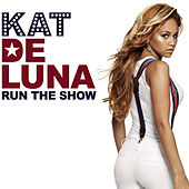 Run The Show by Kat DeLuna