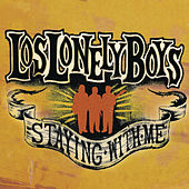 Staying With Me by Los Lonely Boys