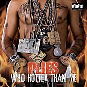 Who Hotter Than Me de Plies
