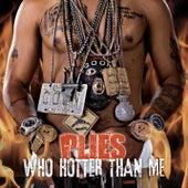 Who Hotter Than Me von Plies