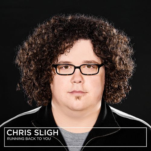 Running Back to You by Chris Sligh