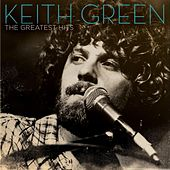 The Greatest Hits von Keith Green
