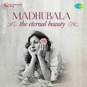 Madhubala: The Eternal Beauty by Various Artists