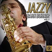 Jazzy Barn Burner, Vol. 2 by Various Artists
