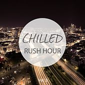 Chilled Rush Hour, Vol. 2 (Finest Calm Electronic Music) by Various Artists