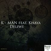 Deliwe (feat. Khaya) by K-Man
