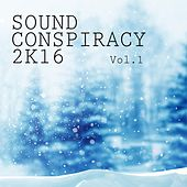 Sound Conspiracy 2K16, Vol. 1 by Various Artists