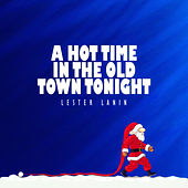 A Hot Time in the Old Town Tonight von Lester Lanin