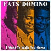 I Want to Walk You Home de Fats Domino