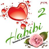 Habibi, Vol. 2 (Romantic Arabic Hits) by Various Artists
