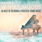Winter Moods: 40 Best of Relaxing & Peaceful Piano Music by Steven C