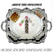 Above the Influence de War