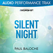 Silent Night by Paul Baloche
