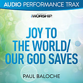 Joy to the World/Our God Saves by Paul Baloche