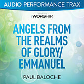 Angels From the Realms of Glory/Emmanuel by Paul Baloche