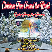 Christmas Time Around the World – Let's Pray for Peace by Various Artists