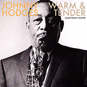 Warm and Tender - Ballads and Feelings von Johnny Hodges