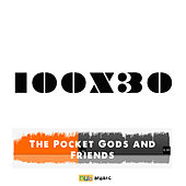 The Pocket Gods and Friends 100 X 30 de Various Artists
