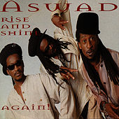 Rise and Shine Again! by Aswad