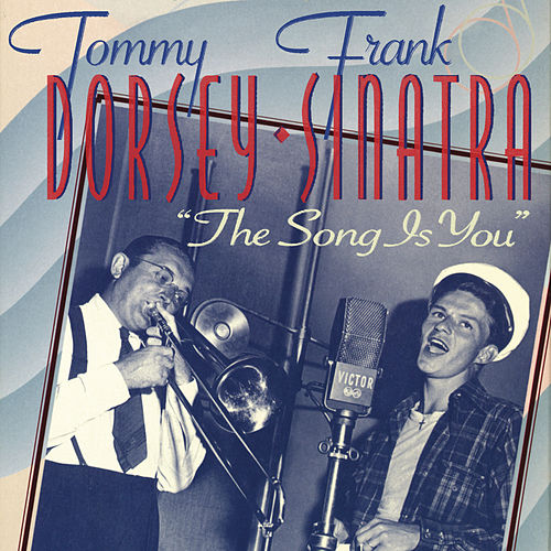 The Song Is You by Tommy Dorsey