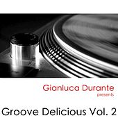 Groove Delicious, Vol. 2 (Selected By Gianluca Durante) by Various Artists