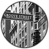Groove Street - Deep Underground Music, Vol. 10 by Various Artists
