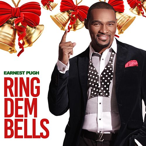 Ring Dem Bells by Earnest Pugh