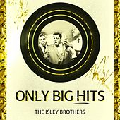 Only Big Hits van The Isley Brothers