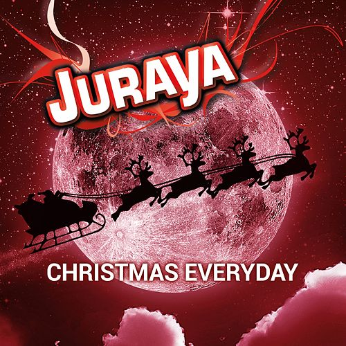 Christmas Everyday by Juraya
