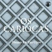 Humo En Tus Ojos by Os Cariocas