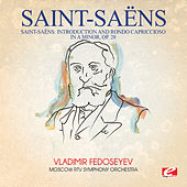 Saint-Saëns: Introduction and Rondo Capriccioso in a Minor, Op. 28 (Digitally Remastered) de Vladimir Fedoseyev