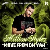 Move from on Yah von Million Stylez