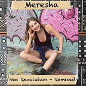 New Revolution - Remixed de Meresha