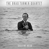 Over My Head by Brad Turner