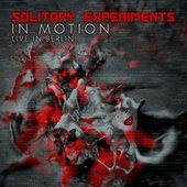 In Motion (Live in Berlin) by Solitary Experiments