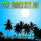 Total Summer Hits 2015 (Want to Want Me, Cheerleader, Cool, Firestone, Cheyenne, Yoga) by Various Artists