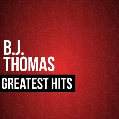 BJ Thomas Greatest Hits by B.J. Thomas