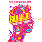 Sufriendo por Amor (Instrumental) de Sanalejo
