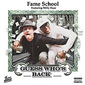 Guess Who's Back (feat. Milly Haze & Yung Felix) by Fame School