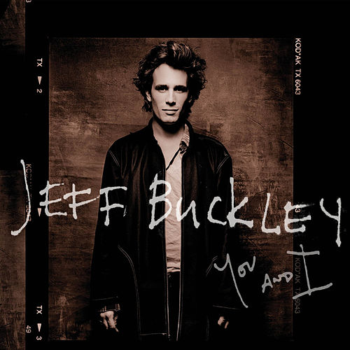 You and I by Jeff Buckley