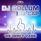 We Don't Care de DJ Gollum