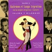 Bailemos El Tango Argentino: Con Las Mejores Orquestas Y Cantores Vol. 12 by Various Artists