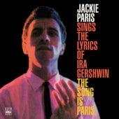 Jackie Paris Sings the Lyrics of IRA Gershwin & The Song Is Paris di Jackie Paris