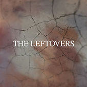 The Leftovers (Themes from Television Series) by The Original Television Orchestra