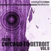 From Chicago to Detroit, Vol. 9 by Various Artists