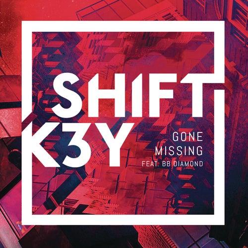 Gone Missing von Shift K3y