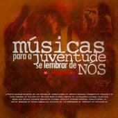 Músicas para a Juventude Se Lembrar de Nós, Vol. 2 by Various Artists