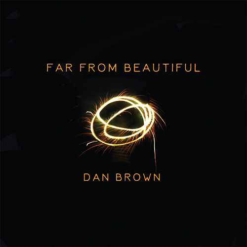 Far from Beautiful - Single von Dan Brown (Hörbuch)