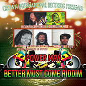 Better Must Come Riddim by Various Artists